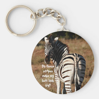 """Stripes make my butt look big?"" zebra key chain"