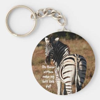 """Stripes make my butt look big?"" zebra key chain"