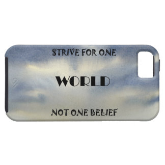 Strive For One World Not One Belief iPhone 5 Covers