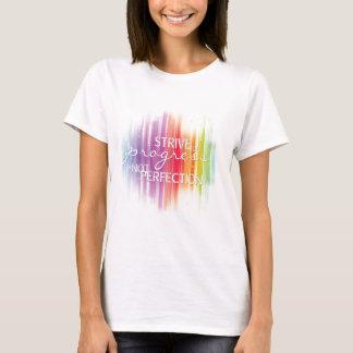 Strive for progress T-Shirt