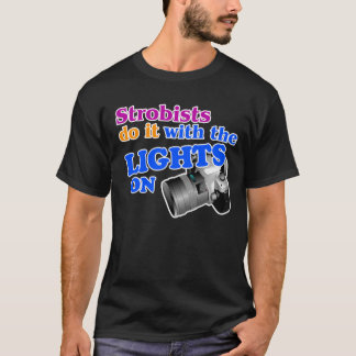 'Strobists Do It With the Lights On' Camera Tee