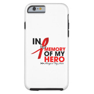 Stroke Disease Tribute In Memory of My Hero Tough iPhone 6 Case