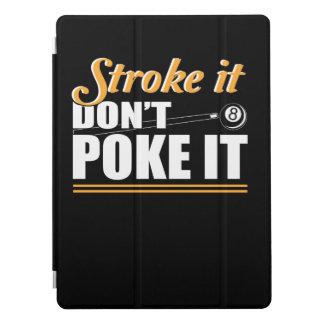 Stroke It Dont Poke Love Billiard Shirt iPad Pro Cover