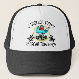 Stroller Today, Racecar Tomorrow Trucker Hat