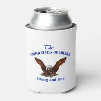 Strong And Free July 4th Beverage Can Cooler