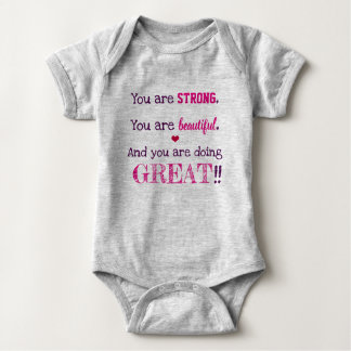 Strong, Beautiful, GREAT Baby Bodysuit