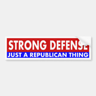 Strong Defense - Just a Republican Thing Bumper Sticker
