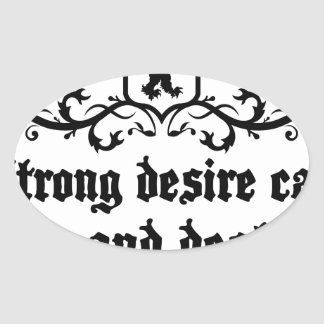 Strong Desire Can Love And Destroy Medieval quote Oval Sticker