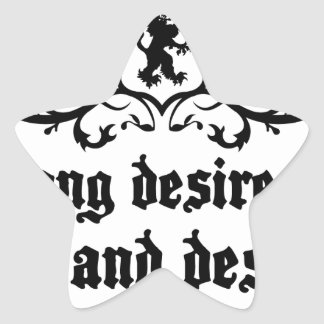 Strong Desire Can Love And Destroy Medieval quote Star Sticker