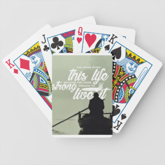 Strong Enough To Live This Life Bicycle Playing Cards