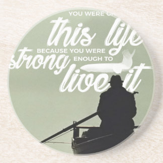Strong Enough To Live This Life Coaster