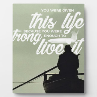 Strong Enough To Live This Life Plaque
