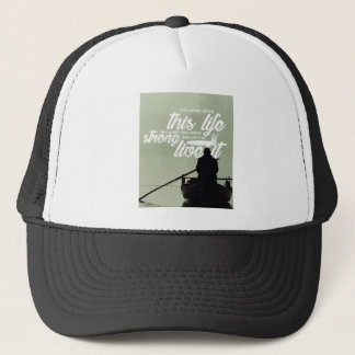 Strong Enough To Live This Life Trucker Hat