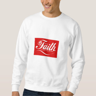 Strong Faith is to endure great trials. Sweatshirt