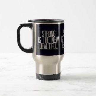 """Strong is the new beautiful"" travel coffee mug"
