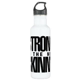 Strong is the new Skinny 710 Ml Water Bottle