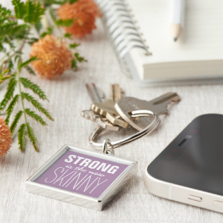 Strong is the new Skinny Any Color Silver-Colored Square Key Ring