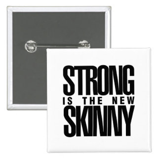 Strong is the new Skinny 15 Cm Square Badge