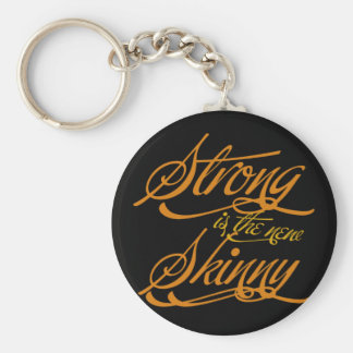 Strong is the new Skinny Basic Round Button Key Ring