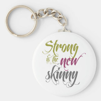 Strong is the New Skinny - Script Key Ring