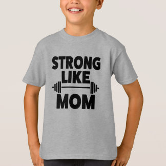 Strong Like Mom shirt for son
