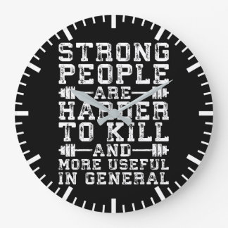 Strong People Are Harder To Kill - Workout Large Clock