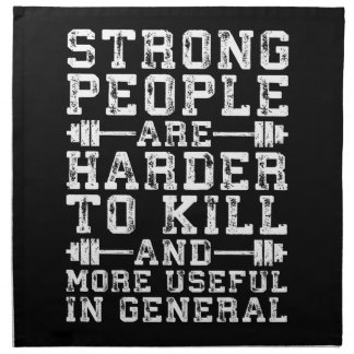 Strong People Are Harder To Kill - Workout Napkin