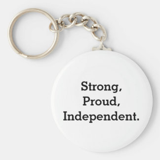 Strong, Proud, Independent Key Ring