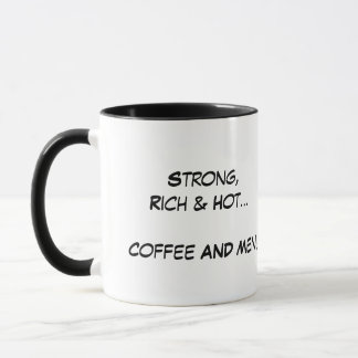 Strong Rich Hot - Coffee & Men! Mug