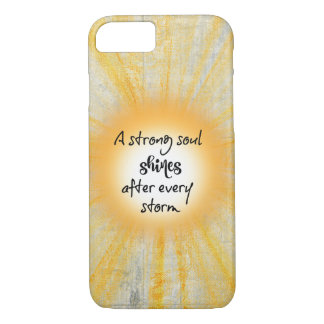 Strong Soul Shines Quote iPhone 7 Case
