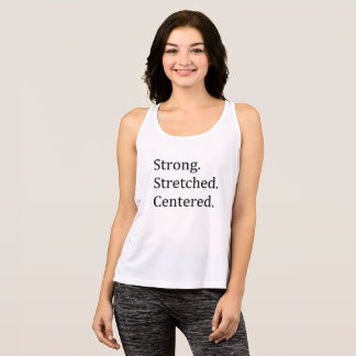 Strong. Stretched. Centered. Singlet