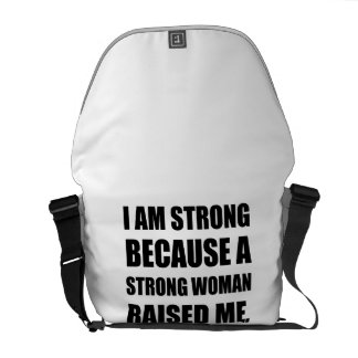 Strong Woman Raised Me Commuter Bags