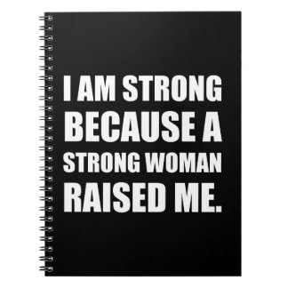 Strong Woman Raised Me Note Book