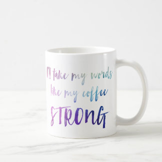 Strong Words Strong Coffee Coffee Mug