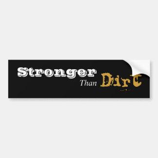 Stronger Than Dirt Bumper Sticker
