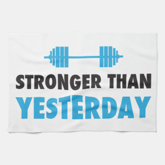 Stronger Than Yesterday Tea Towel