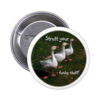 Strutt your funky stuff! 6 cm round badge