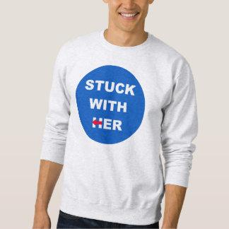"""""""Stuck with Her"""" Hillary Clinton Men's Sweatshirt"""