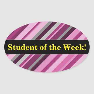 """""""Student of the Week!"""" + Pink/Purple/Grey Stripes Oval Sticker"""