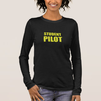 Student Pilot Caution Long Sleeve T-Shirt