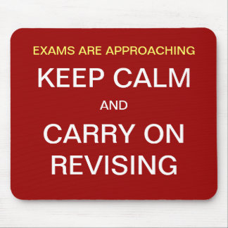 Student Revision Gift  Funny Exams Keep Calm Quote Mouse Pad