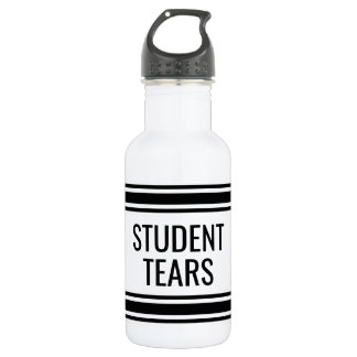 Student Tears - Funny Teacher Classroom Decor 532 Ml Water Bottle