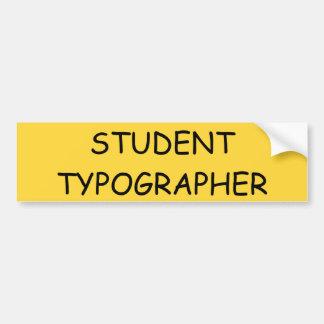Student Typographer bumper sticker