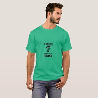 Students Iam Your  Teacher T-shirt green