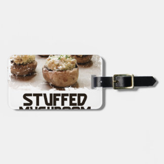 Stuffed Mushroom Day - Appreciation Day Luggage Tag