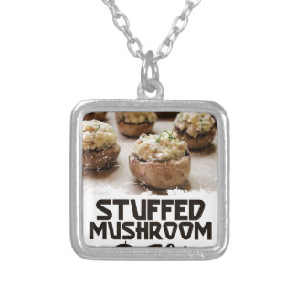Stuffed Mushroom Day - Appreciation Day Silver Plated Necklace