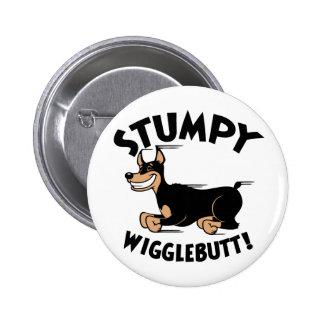 Stumpy Wigglebutt! 6 Cm Round Badge