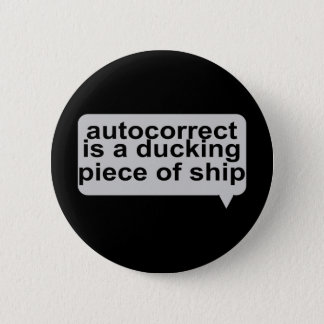 Stupid Autocorrect 6 Cm Round Badge