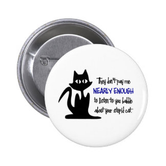 Stupid Cat - Funny Employee Design 6 Cm Round Badge