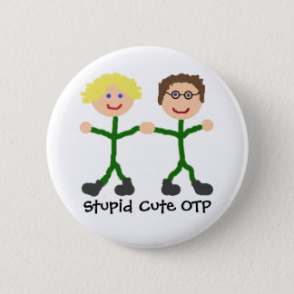 Stupid Cute OTP S/D 6 Cm Round Badge